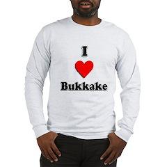 I Love Bukkake Long Sleeve T-Shirt