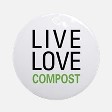 Live Love Compost Ornament (Round)