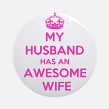 Unique My husband is my Round Ornament