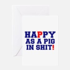 HAPPY AS A PIG IN SHIT! Greeting Cards