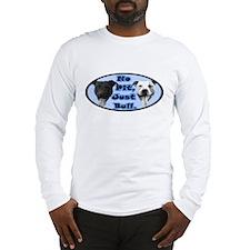 No Pit, Just Bull. Long Sleeve T-Shirt
