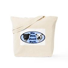 No Pit, Just Bull. Tote Bag