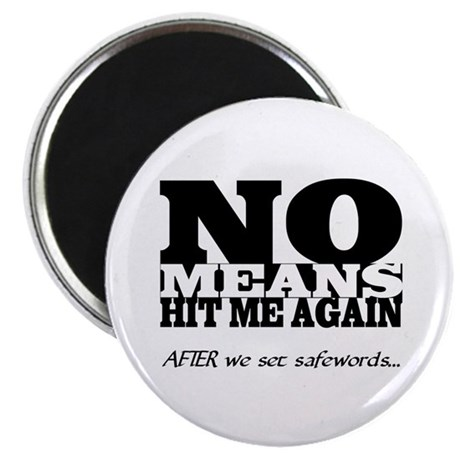 """NO Means...hit me 2.25"""" Magnet (100 pack)"""