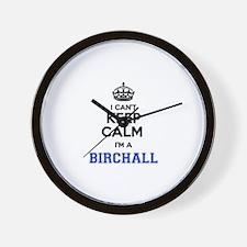 I cant keep calm Im BIRCHALL Wall Clock