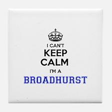 I cant keep calm Im BROADHURST Tile Coaster