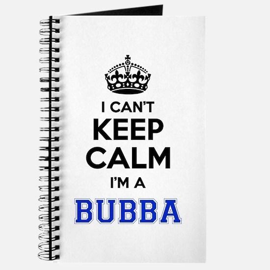I cant keep calm Im BUBBA Journal