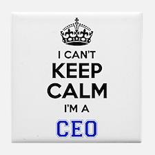 I cant keep calm Im CEO Tile Coaster