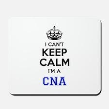 I cant keep calm Im CNA Mousepad