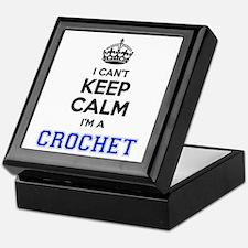 I cant keep calm Im CROCHET Keepsake Box