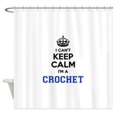 I cant keep calm Im CROCHET Shower Curtain