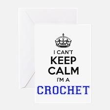 I cant keep calm Im CROCHET Greeting Cards