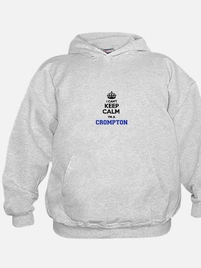 I cant keep calm Im CROMPTON Hoodie