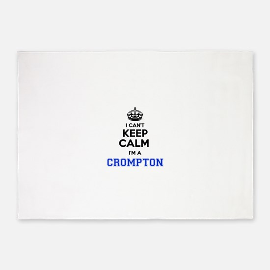 I cant keep calm Im CROMPTON 5'x7'Area Rug