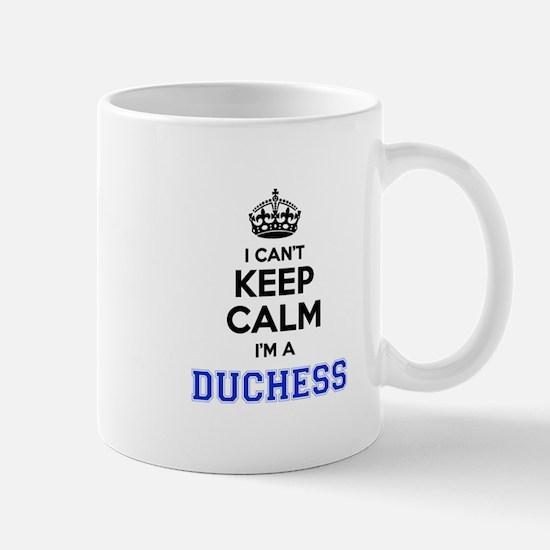 I cant keep calm Im DUCHESS Mugs