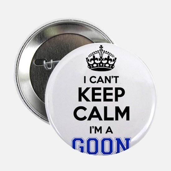 """I cant keep calm Im GOON 2.25"""" Button"""