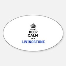 I cant keep calm Im LIVINGSTONE Decal