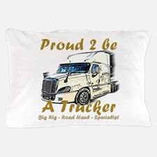 Proud to be a Trucker Pillow Case