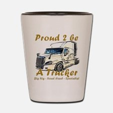 Proud to be a Trucker Shot Glass