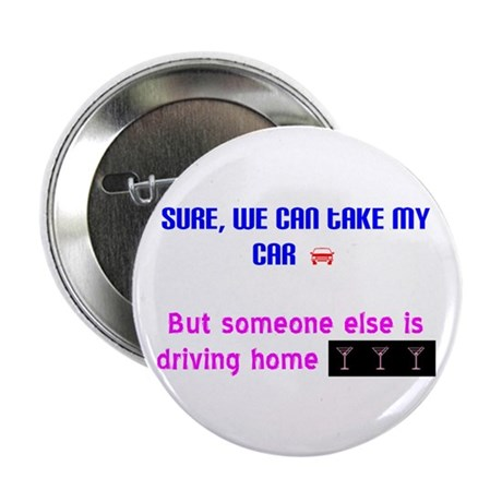 Someone else is driving home Button