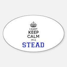 I cant keep calm Im STEAD Decal