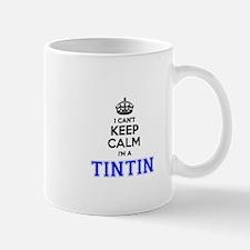 I cant keep calm Im TINTIN Mugs