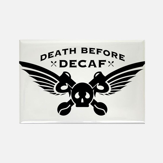 death before decaf coffee Magnets