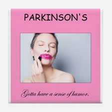 Parkinson's Disease - Need Humor Tile Coaster