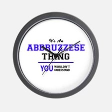 ABBRUZZESE thing, you wouldn't understa Wall Clock
