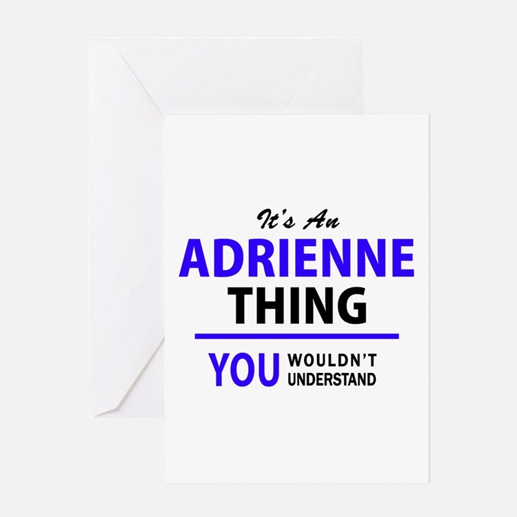 ADRIENNE thing, you wouldn't unders Greeting Cards