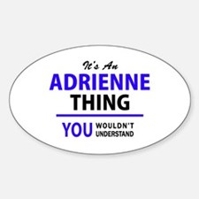 ADRIENNE thing, you wouldn't understand! Decal