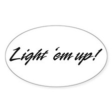 Burn out Light Em Up Oval Decal