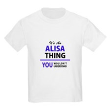 ALISA thing, you wouldn't understand! T-Shirt