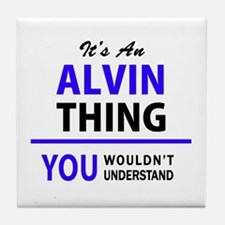ALVIN thing, you wouldn't understand! Tile Coaster