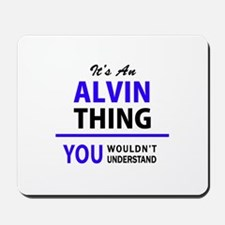 ALVIN thing, you wouldn't understand! Mousepad