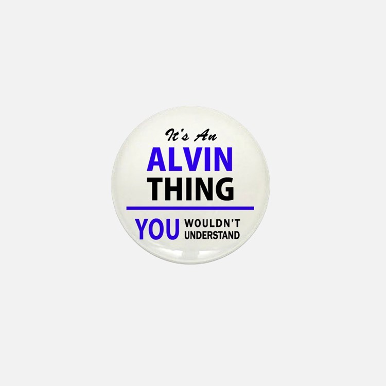 ALVIN thing, you wouldn't understand! Mini Button