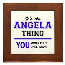 ANGELA thing, you wouldn't understand! Framed Tile