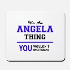 ANGELA thing, you wouldn't understand! Mousepad