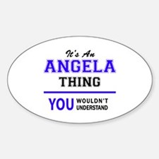 ANGELA thing, you wouldn't understand! Decal