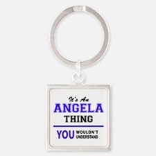 ANGELA thing, you wouldn't understand! Keychains