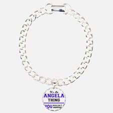 ANGELA thing, you wouldn Bracelet