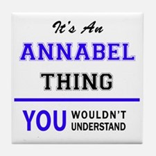 ANNABEL thing, you wouldn't understan Tile Coaster