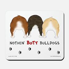 Nothin' Butt Bulldogs Mousepad