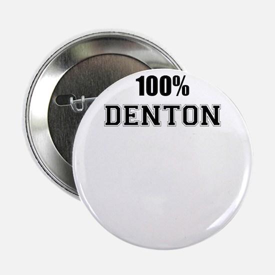 """100% DENTON 2.25"""" Button"""
