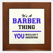 BARBER thing, you wouldn't understand! Framed Tile