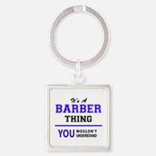 BARBER thing, you wouldn't understand! Keychains
