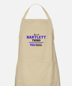 BARTLETT thing, you wouldn't understand! Apron