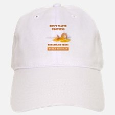 Don't waste proteins Baseball Baseball Cap