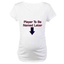 Player to Be Named Later Shirt