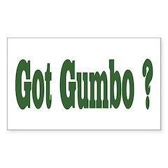 Got Gumbo ? Rectangle Decal