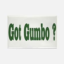 Got Gumbo ? Rectangle Magnet